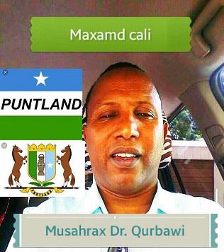Musharaxa Madaxweynaha Puntland Maxamed Cali Qurbaawi oo ka hadlay Dulaanka Somaliand