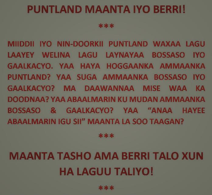 PUNTLAND MAANTA & BERRI: MAANTA TASHO AMA BERRI TALO XUN HA LAGUU TALIYO!