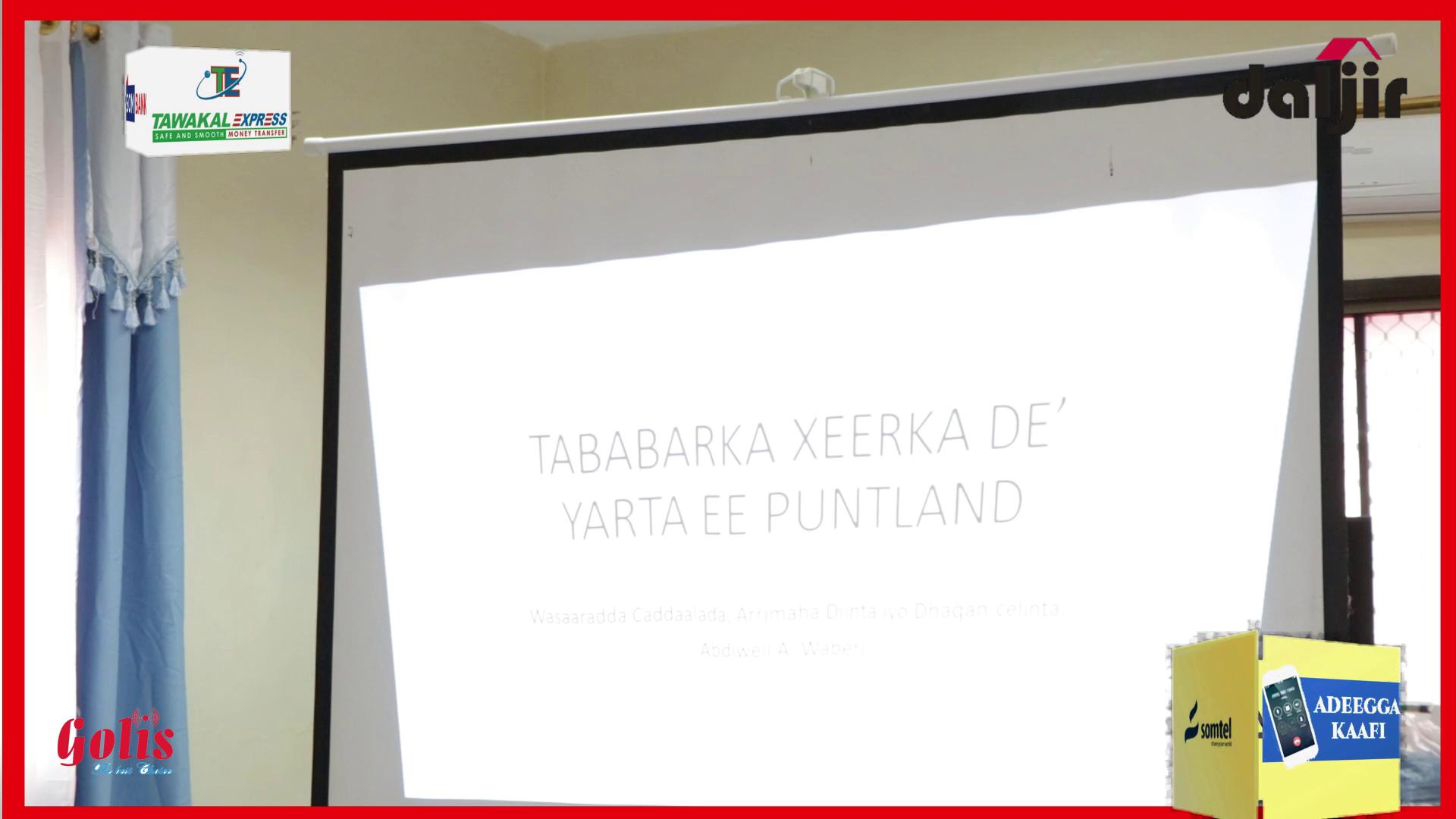 XEERKA DA'YARTA PUNTLAND OO LAGU TABABARAYO MAXKAMADAHA PUNTLAND (daawo)
